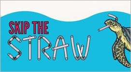 Skip the Straw Campaign